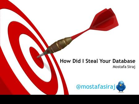 How Did I Steal Your Database Mostafa