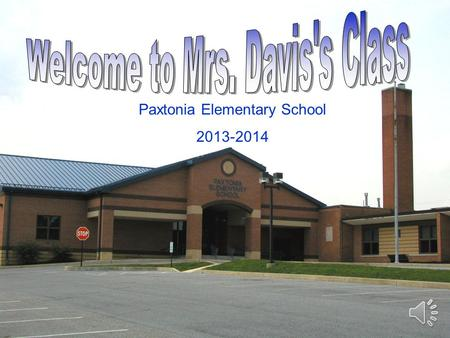 Paxtonia Elementary School 2013-2014 Your child's fun begins between 8:45- 9:00 am when they arrive. Late bell rings at 9:00. Morning announcements are.