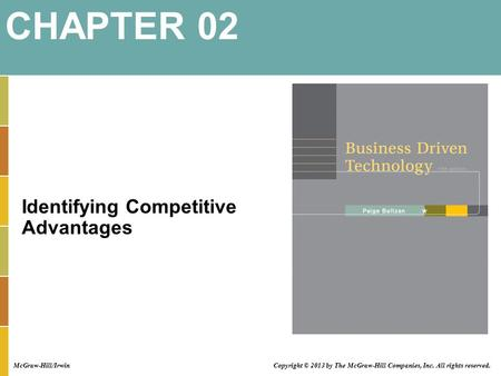 Identifying Competitive Advantages CHAPTER 02 Copyright © 2013 by The McGraw-Hill Companies, Inc. All rights reserved. McGraw-Hill/Irwin.