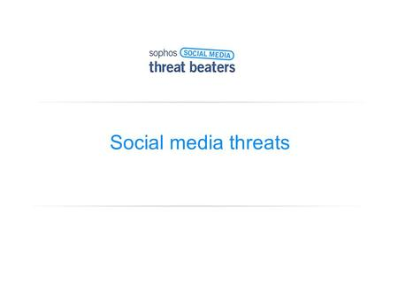 Social media threats. Warning! May contain mild peril.