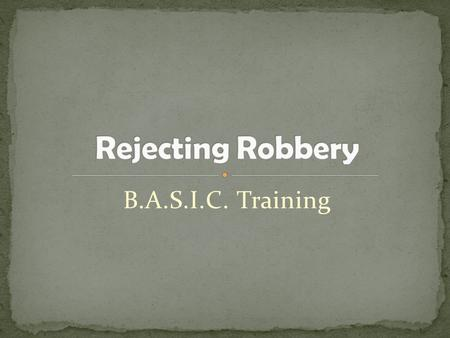 B.A.S.I.C. Training. An unforgettable heist One of the most basic understandings that Christians must have is that robbery and theft, however great or.