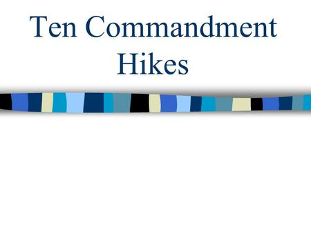 Ten Commandment Hikes. Learn about the Ten Commandments Learn about different religious institutions Promote the Religious Emblems programs To fulfill.