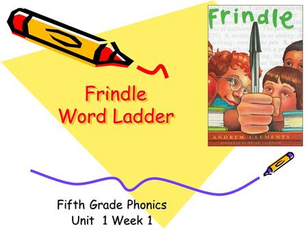 Frindle Word Ladder Fifth Grade Phonics Unit 1 Week 1.