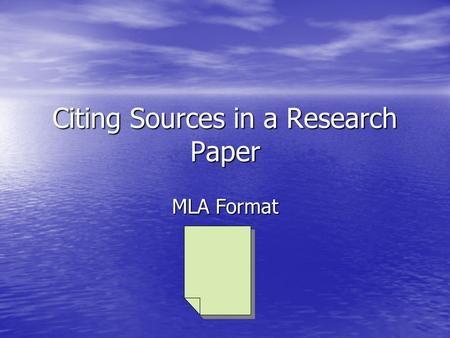 Citing Sources in a Research Paper MLA Format. What Is MLA? MLA is the Modern Language Association. MLA is the Modern Language Association.
