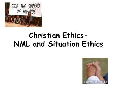 Christian Ethics- NML and Situation Ethics. ARISTOTLE ARISTOTLE said that 'there is nothing in the mind except what was first in the senses.' Aristotle.