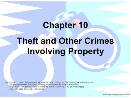 Chapter 10 Theft and Other Crimes Involving Property This multimedia product and its contents are protected under copyright law. The following are prohibited.