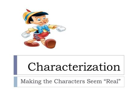"Characterization Making the Characters Seem ""Real"""