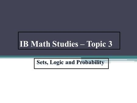 IB Math Studies – Topic 3. IB Course Guide Description.