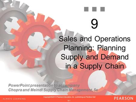 9 Sales and Operations Planning: Planning Supply and Demand in a Supply Chain.