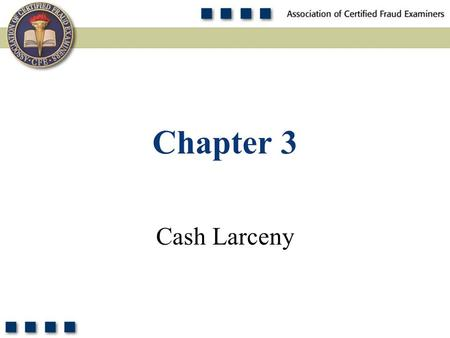 Chapter 3 Cash Larceny.