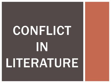 CONFLICT IN LITERATURE. WHAT TYPE OF CONFLICT IS BEING DEPICTED IN THE FOLLOWING PICTURES?