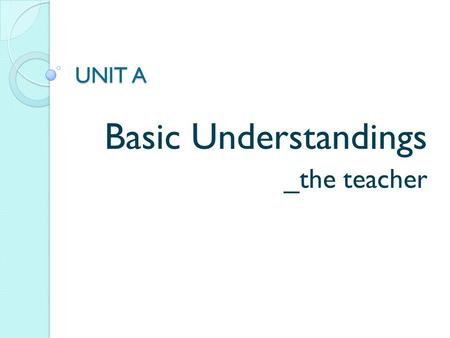 Basic Understandings _the teacher
