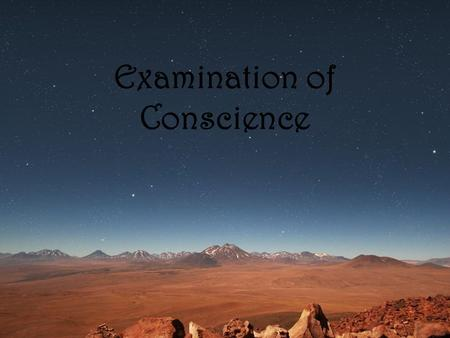 "Examination of Conscience. First Commandment ""I am the Lord your God. You shall not have strange gods before me."""