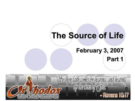 The Source of Life February 3, 2007 Part 1. You have a choice: Ordinary life? Or life blessed by God?