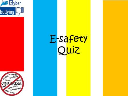 E-safety Quiz. Which one of these is not safe to share on your profile? Question 1.