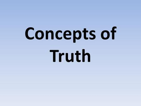 Concepts of Truth.