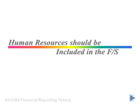 Human Resources should be AC4304 Financial Reporting Theory Included in the F/S.