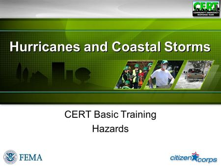 Hurricanes and Coastal Storms CERT Basic Training Hazards.
