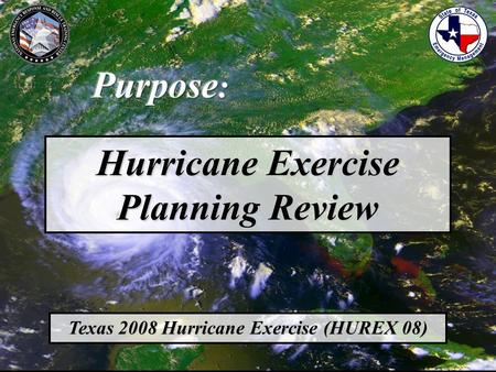 Hurricane Exercise Planning Review Texas 2008 Hurricane Exercise (HUREX 08)
