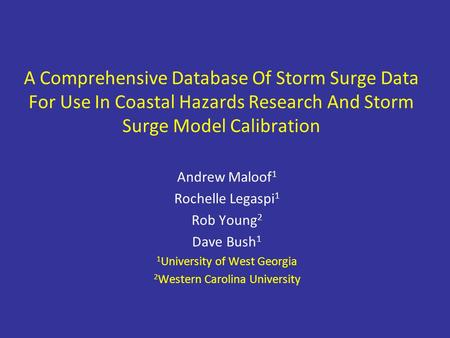 A Comprehensive Database Of Storm Surge Data For Use In Coastal Hazards Research And Storm Surge Model Calibration Andrew Maloof 1 Rochelle Legaspi 1 Rob.