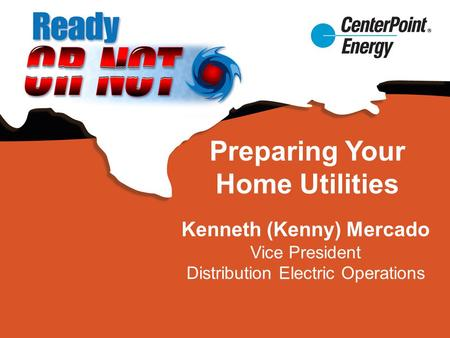 1 Kenneth (Kenny) Mercado Vice President Distribution Electric Operations Preparing Your Home Utilities.