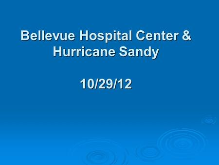 Bellevue Hospital Center & Hurricane Sandy 10/29/12.