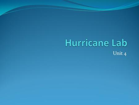 Unit 4. 1. What is the purpose of a Hurricane? To redistribute heat in the atmosphere.