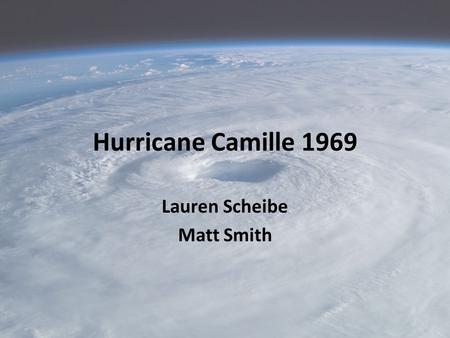 Hurricane Camille 1969 Lauren Scheibe Matt Smith.