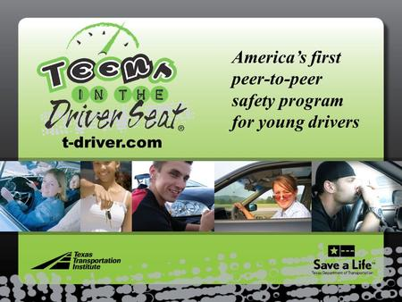 America's first peer-to-peer safety program for young drivers t-driver.com.