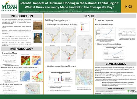 Potential Impacts of Hurricane Flooding in the National Capital Region: What if Hurricane Sandy Made Landfall in the Chesapeake Bay? Amelia Martin 1, Celso.