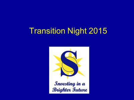 Transition Night 2015. Course Selections 7th grade –4 core classes –1 PE (or Athletics) –1 Fine Art –1 other elective 8th grade –4 core classes –3 other.