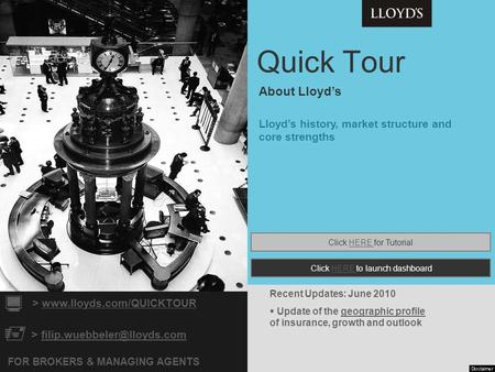 Quick Tour FOR BROKERS & MANAGING AGENTS >   About Lloyd's  >