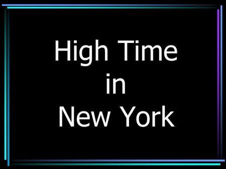 High Time in New York. Manhattan Algonquins small group of Native North Americans, who used to live on the island of Manhattan …