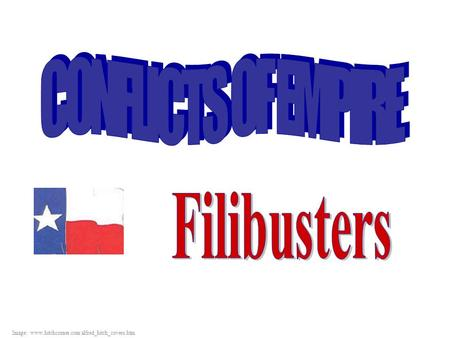 CONFLICTS OF EMPIRE Filibusters
