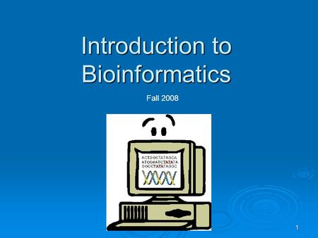 1 Introduction to Bioinformatics Fall 2008. 2 Administration  Adi Doron  Nimrod Rubinstein  Dudu Burstein.