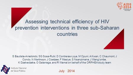 Assessing technical efficiency of HIV prevention interventions in three sub-Saharan countries S Bautista-Arredondo, SG Sosa-Rubí, D Contreras-Loya, M Opuni,