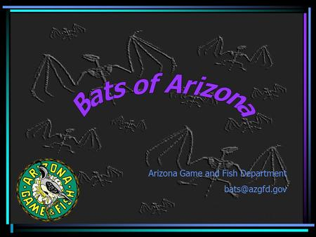 "Arizona Game and Fish Department Fear … ""Fear is the main source of superstition, and one of the main sources of cruelty. To conquer fear."