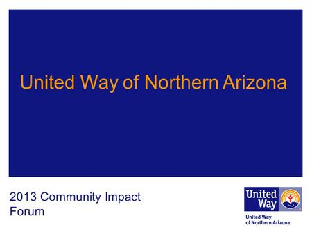 United Way of Northern Arizona 2013 Community Impact Forum.