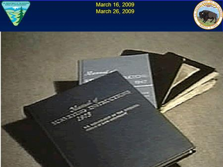 March 16, 2009 March 26, 2009. The Next Edition of the Manual of Surveying Instructions and the Modern Cadastre Presented by: Steve Hansen, BLM Chief.