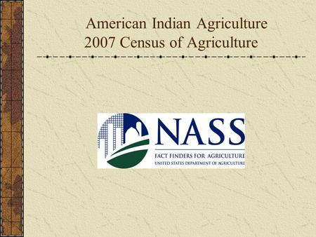 American Indian Agriculture 2007 Census of Agriculture.
