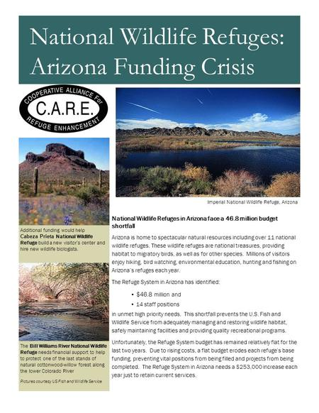 National Wildlife Refuges in Arizona face a 46.8 million budget shortfall Arizona is home to spectacular natural resources including over 11 national wildlife.