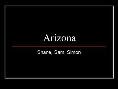 Arizona Shane, Sam, Simon Capital city, major cities, region in the U.S Capital city: Phoenix Capital city: Phoenix Major cities: Caesarea, Vaca, Cibala,