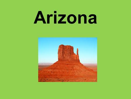 Arizona. Facts About Arizona Arizona's the sixth-largest state in the country covering, 114,006 square miles. Arizona's also is one of the Southwestern.