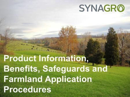 Product Information, Benefits, Safeguards and Farmland Application Procedures.