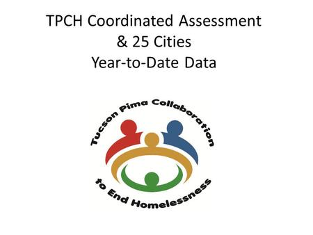 TPCH Coordinated Assessment & 25 Cities Year-to-Date Data