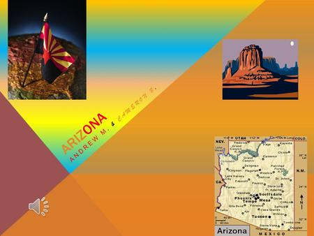 ARIZONA ANDREW M. & CAMERON B. NICKNAME, REGION IN THE U.S, CAPITAL CITY, MAJOR CITIES AND POPULATION The Nickname of Arizona is The Grand Canyon State.