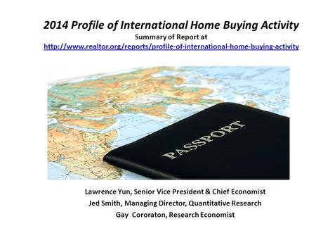 2014 Profile of International Home Buying Activity Summary of Report at