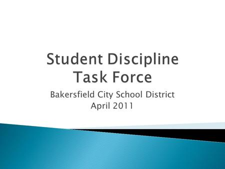Bakersfield City School District April 2011. No. Student exclusion from compulsory school attendance is limited to a student being underage or due to.