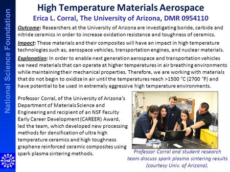 National Science Foundation High Temperature Materials Aerospace Erica L. Corral, The University of Arizona, DMR 0954110 Outcome: Researchers at the University.