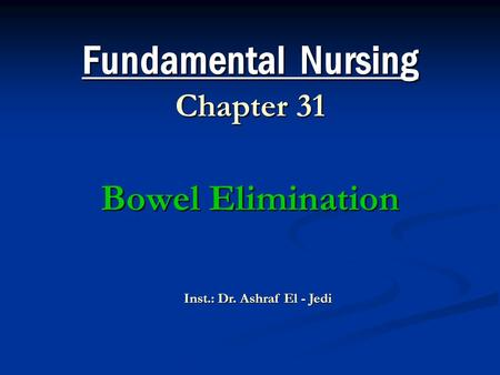 Fundamental Nursing Chapter 31 Bowel Elimination